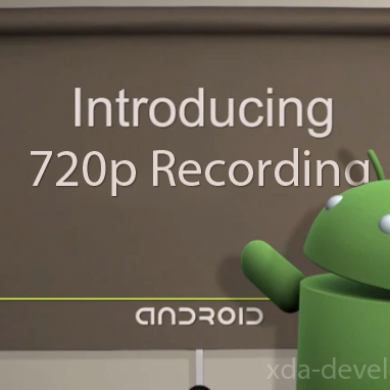 Get 720p Video Recording on Nexus One!