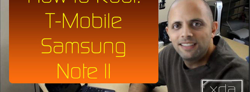 How to Root the Samsung Galaxy Note II –  XDA Developer TV