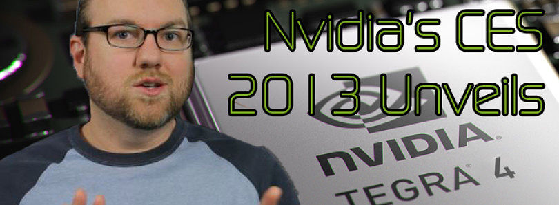 Nvidia's CES 2013 Unveils: Project Shield, Tegra 4, and Grid – XDA Developer TV