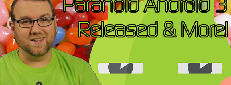 Paranoid Android 3 out for Nexus Devices, Open Source Privacy Mod for Android – XDA Developer TV