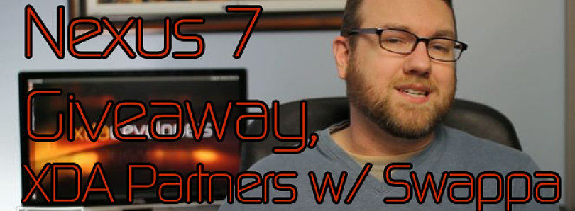 Nexus 7 Giveaway, XDA Partners with Swappa, and Helping a Community Member! – XDA Developer TV
