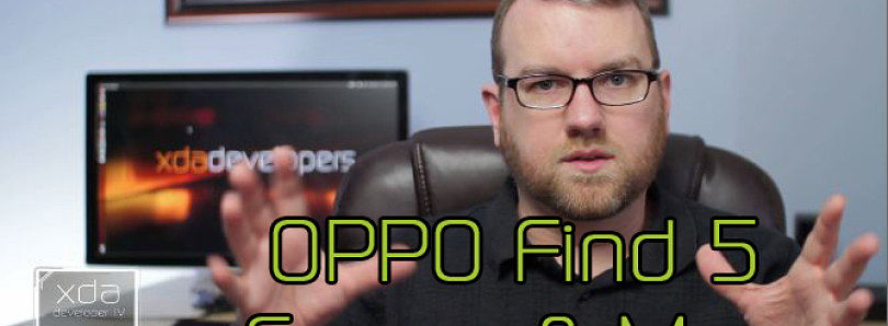 OPPO Find 5 Source Code Released, Sony Xperia Z Rooted – XDA Developer TV