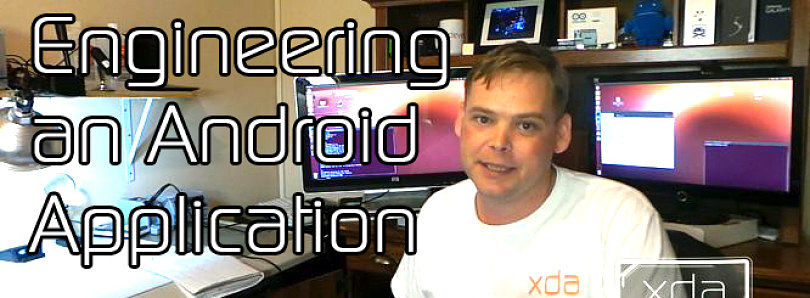 Engineering an Android App: How to Design, Build, and Test – XDA Developer TV