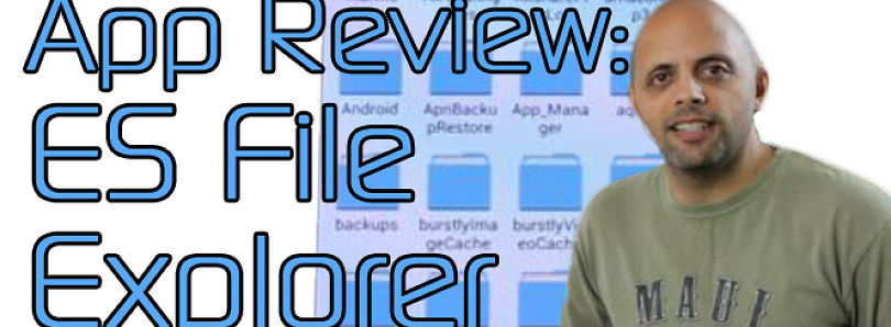 Android App Review: New UI for ES File Explorer – XDA Developer TV