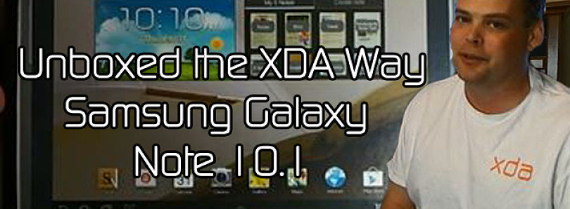 Samsung Galaxy Note 10.1 Unboxed the XDA Way – XDA Developer TV