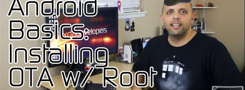 Android Basics 101: Installing the Latest OTA with Root – XDA Developer TV