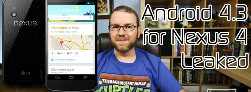 Android 4.3 for Nexus 4 Leaked, Virtual PC Steering Wheel for Android Available – XDA Developer TV