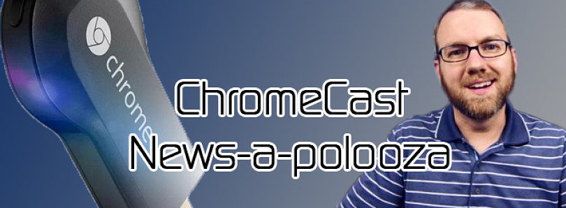 Chromecast Local Playback and ADB, XDA Tablet Z Competition Results! – XDA Developer TV