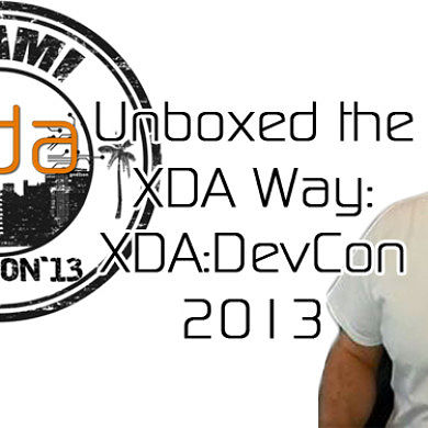 XDA:DevCon 2013 Unboxed the XDA Way – XDA Developer TV