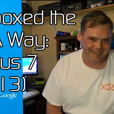 New Nexus 7 (2013) Unboxed the XDA Way with Screen Replacement – XDA Developer TV