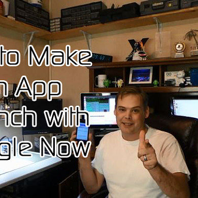 How to Make an App Launch with Google Now – XDA Developer TV