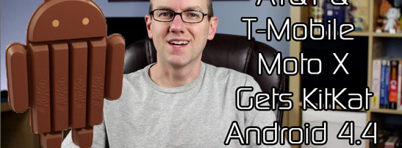 AT&T/T-Mobile Moto X Gets Android 4.4, Oppo N1 Easily Rooted, Sony Expands KitKat Rollout – XDA Developer TV