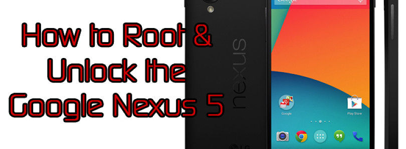 How to Root and Unlock the Google Nexus 5 – XDA Developer TV