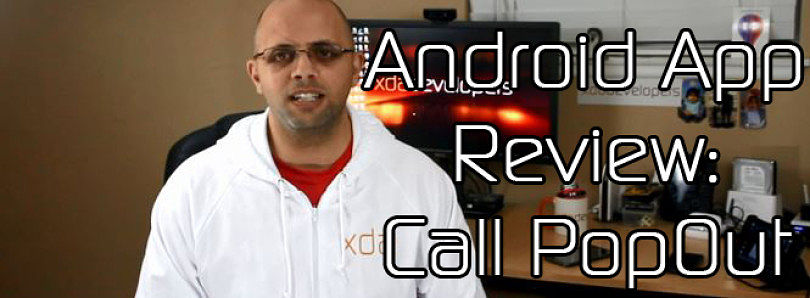 Android App Review: Let's Popout for a Call – XDA Developer TV