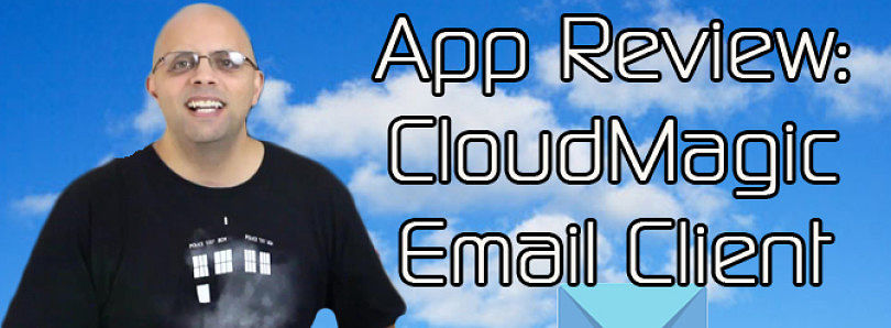 Android App Review: Prettier, More Functional Email with CloudMagic – XDA Developer TV