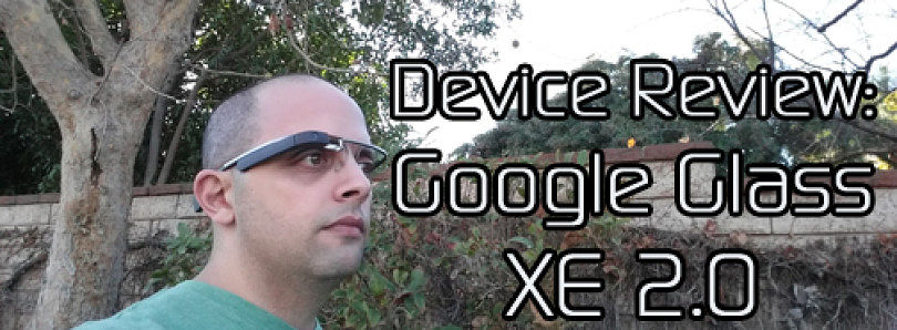Device Review: Google Glass XE 2.0