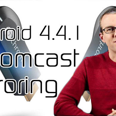 CyanogenMod 11 Nightlies For Many, Motorola Open Sources Moto G, Chromecast Mirroring Coming? – XDA Developer TV