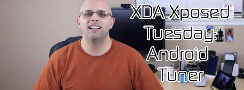 XDA Xposed Tuesday: Android Tuner – XDA Developer TV