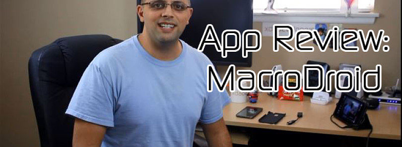 Android App Review: MacroDroid Automation – XDA Developer TV