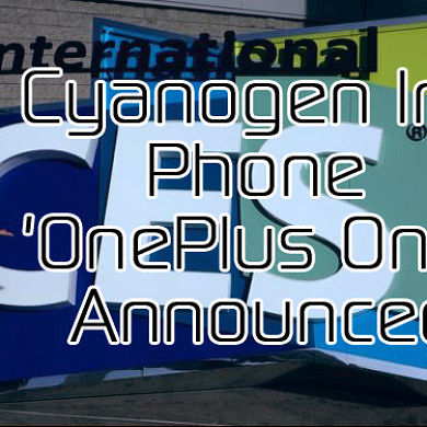 KitKat for Samsung Galaxy S Plus, Cyanogen Inc Phone 'OnePlus One' Announced, CES 2014 News – XDA Developer TV