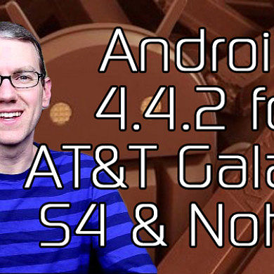 Android 4.4.2 for AT&T Galaxy S4 and Note 3 Leaked, HTC One KitKat US Release Delayed – XDA Developer TV