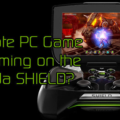 Nvidia SHIELD April 2014 KitKat Update Brings Remote PC Game Streaming! – XDA Developer TV