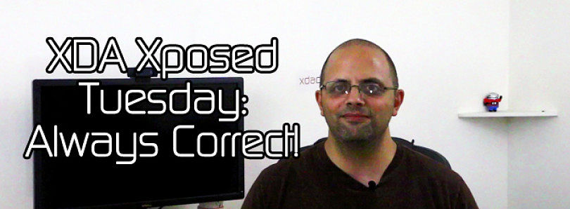 XDA Xposed Tuesday: Be 'Always Correct' – XDA Developer TV
