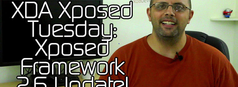 XDA Xposed Tuesday: Xposed Framework 2.6 Update – XDA Developer TV