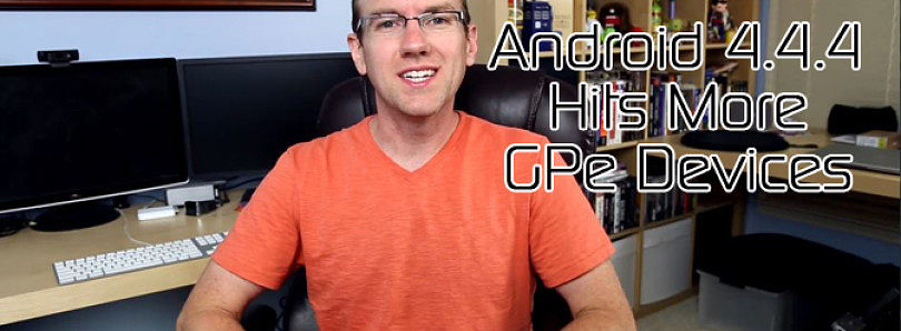 Android 4.4.4 Hits More GPe Devices, Rooting Android L On Nexus 5 and 7, Nexus Line Not Going Away! – XDA Developer TV
