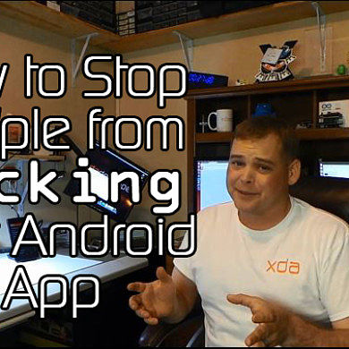 Basics on How to Stop People from Hacking Your Android App – XDA Developer TV