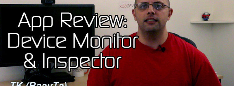 Android App Review: Get Help From the Device Inspector – XDA Developer TV