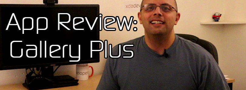 Android App Review: Gallery Plus – XDA Developer TV