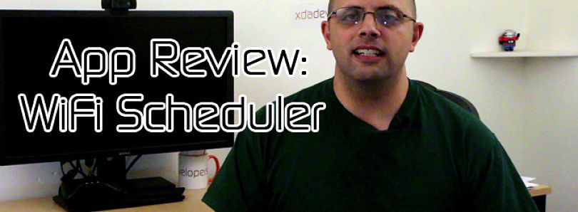 Android App Review: Manage Your WiFi with WiFi Scheduler – XDA Developer TV