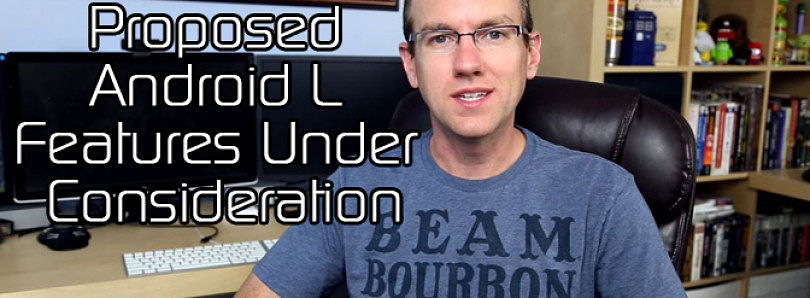 Android L Ported to HTC One M7, Proposed Android L Features Under Consideration – XDA Developer TV