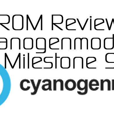 Cyanogenmod 11 Milestone 9 Review and Overview – XDA Developer TV