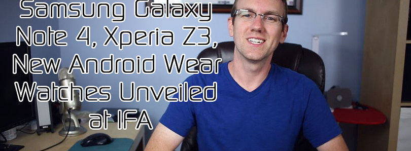 Samsung Galaxy Note 4, Xperia Z3, New Android Wear Watches Unveiled at IFA, webOS Becomes LuneOS! – XDA Developer TV
