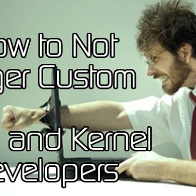 How to Be a Good Custom ROM or Kernel User – XDA TV