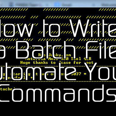 Write a Batch File and Automate Your Android Commands – XDATV