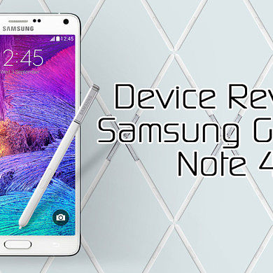 Device Review: Samsung Galaxy Note 4
