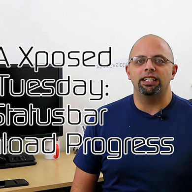 Download Status on the Notification Bar – XDA Xposed Tuesday