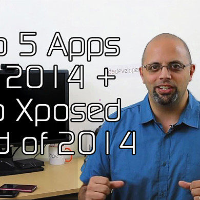 Top 5 Apps for 2014 + Top Xposed Mod of 2014 – XDA TV