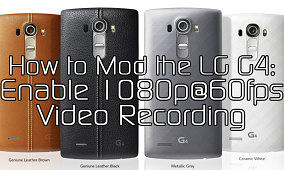 How to Enable 1080p 60FPS Video Recording on the LG G4 – XDA TV