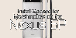 Xposed Framework for Marshmallow on the Nexus 6P – XDA Xposed Mods