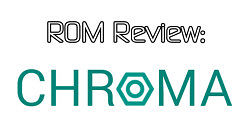 Chroma ROM Review (Sort of) and Overview – XDA TV
