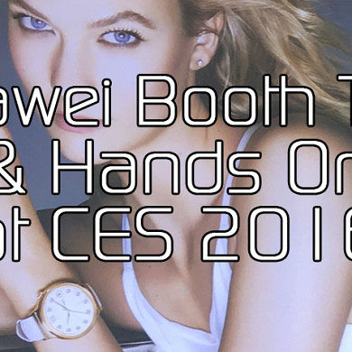 Huawei Booth Tour & Hands On at CES 2016 – XDA TV