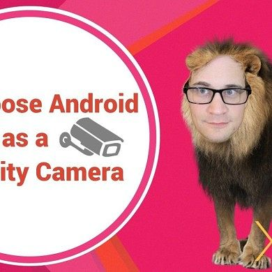 How to Repurpose an Android Device as a Security Camera