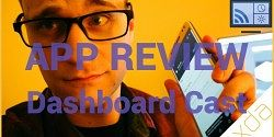 Best Apps You've Never Heard of: Dashboard Cast