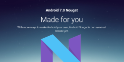Android 7.0 Nougat Finally Released — Coming Your Way!