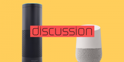 What Do You Think About Smart Homes / Smart Assistants?