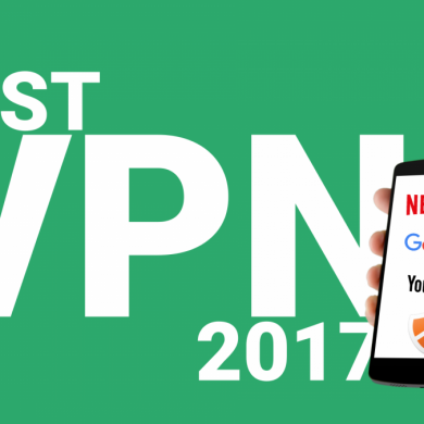 Best VPN for Android (and PC) in 2017